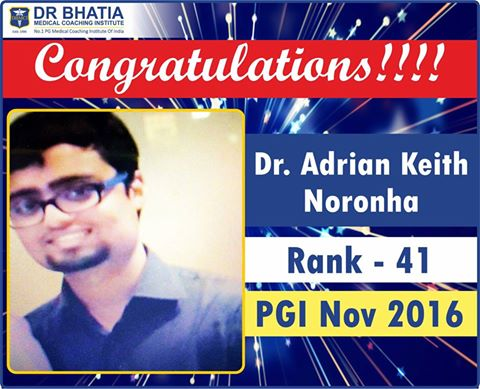 A Proud DBMINDs Dr ADRIAN KEITH NORONHA RANK 41 PGI NOV 2016